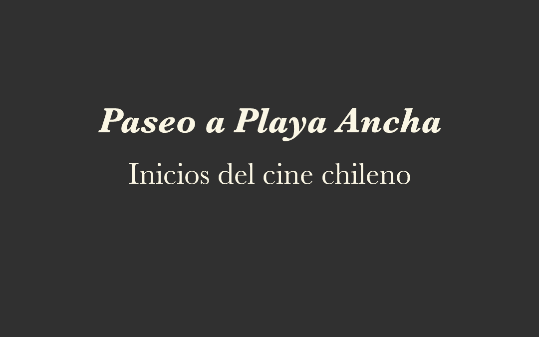 Los inicios del cine en Chile